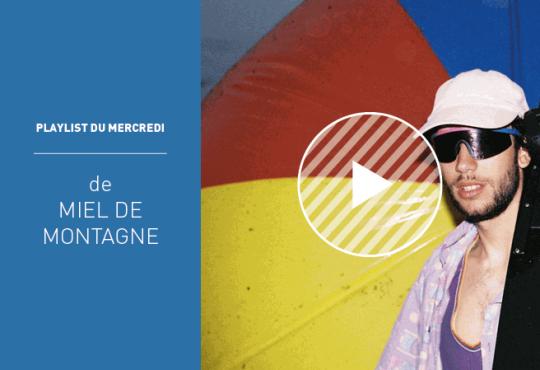 LA PLAYLIST DU MERCREDI DE MIEL DE MONTAGNE