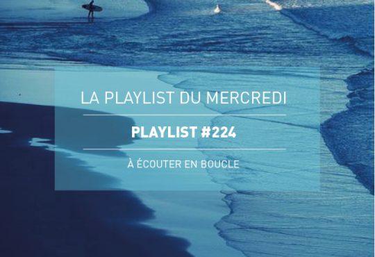 La Playlist du Mercredi #224