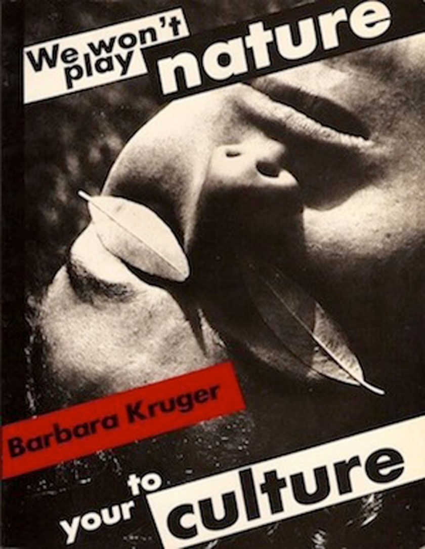 Barbara-Kruger-we-wont-play-nature-to-ou-culture-TAFMAG-photographie1