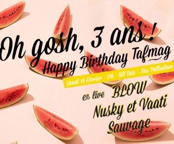 OH GOSH ! TAFMAG a 3 ans et on fête ça le 18 février