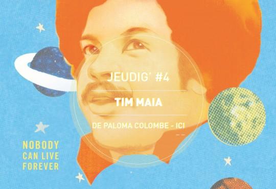 Jeudig' #4 // 'The Existential Soul of Tim Maia' de Tim Maia bien sûr