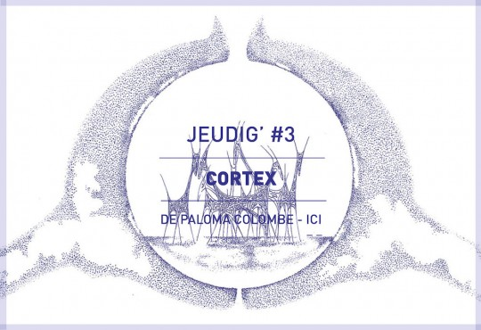 JEUDIG' #3 // Cortex, 'Troupeau Bleu'