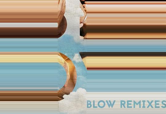 ACTU // BLOW, sortie en exclu du remix de Clément Bazin
