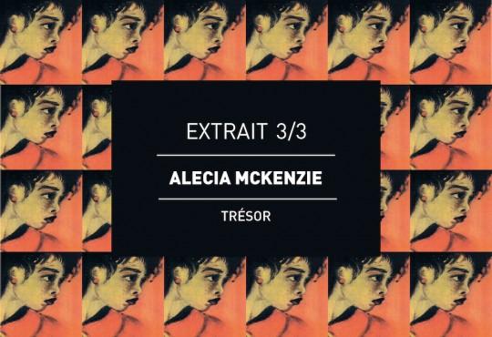 EXTRAIT // 'Trésor' d'Alecia Mckenzie. Où il est question de jalousie 3/3