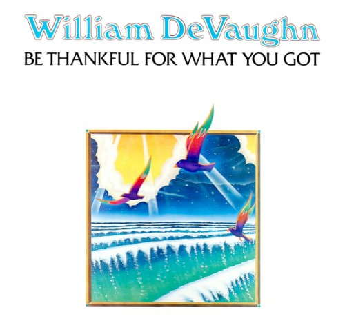 be thankful for what you've got tafmag jeduig william devaughn