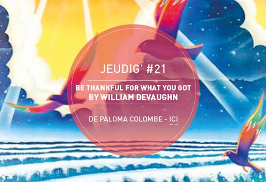 JEUDIG' #21 // 'Be Thankful For What You Got' de William DeVaughn