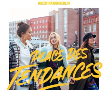 Save The Date : Place des Tendances s'envole à Berlin