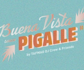 [30/09] TAFMAG présente : Buena Vista Sauce Pigalle & Friends @ Le Pigalle Hotel