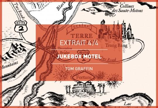 EXTRAIT // Quand Thomas Shaper trouve son diable d'endroit, le Jukebox Motel ('Jukebox Motel', de Tom Graffin)
