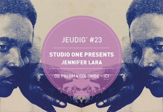 JEUDIG' #23 // Studio One Presents Jennifer Lara