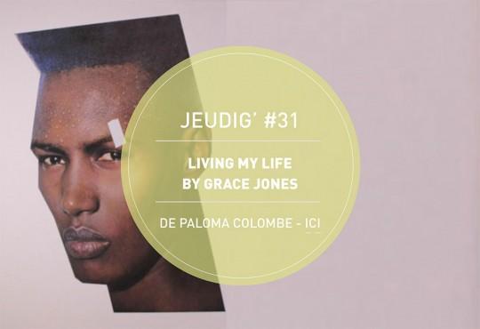 JEUDIG' #31 // Grace Jones, 'Living My Life' (Island Records, 1982)