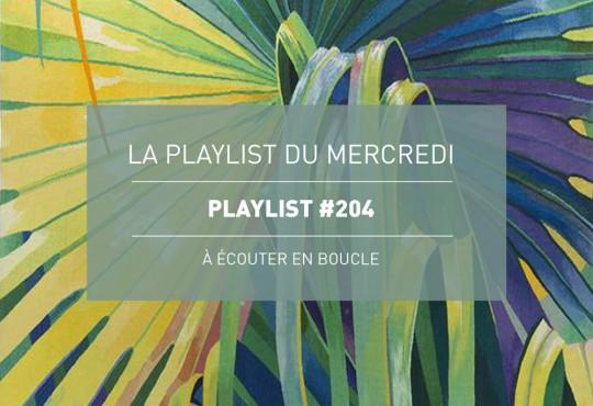 La Playlist du Mercredi #204