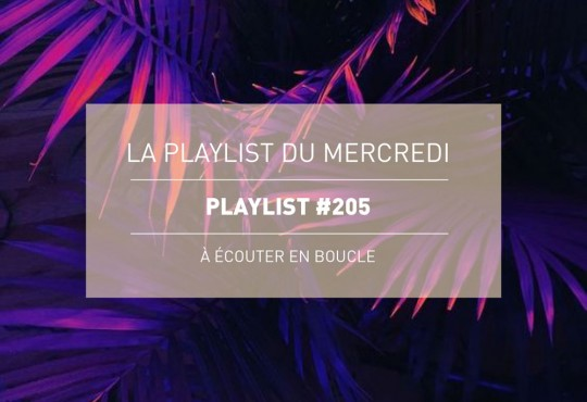La Playlist du Mercredi #205