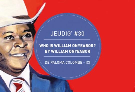 JEUDIG' #30 // L'incroyable funk de l'étrange William Onyeabor