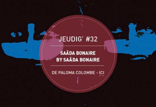 JEUDIG' #32 // Saâda Bonaire, Orient-express electro-disco