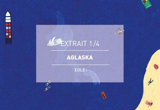 EXTRAIT// Le titre 'Eole' d'Aglaska est mis à l'épreuve de l'écriture