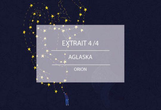 EXTRAIT// Le titre 'Orion' d'Aglaska, mis à l'épreuve de l'écriture et illustré par Léopoldine Siaud