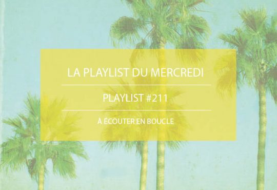 La Playlist du Mercredi #211