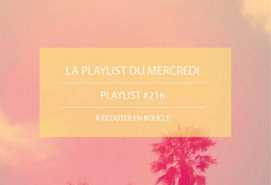 La Playlist du Mercredi #216