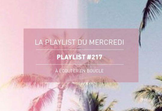 La Playlist du Mercredi #217