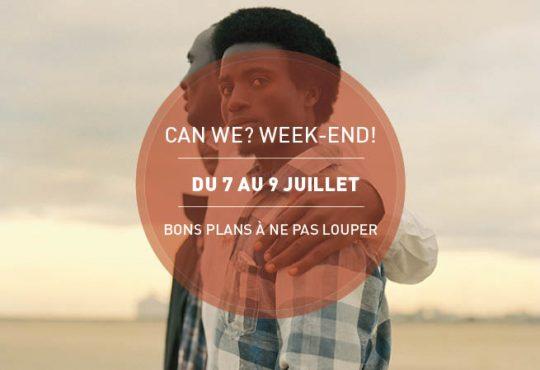 CAN WE? WEEK-END! // Les cinq bonnes idées du 7 au 9 juillet