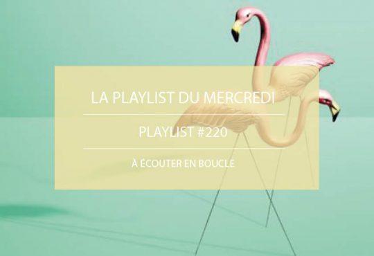 La Playlist du Mercredi #220