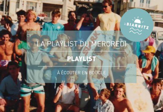 La Playlist du Mercredi à Biarritz