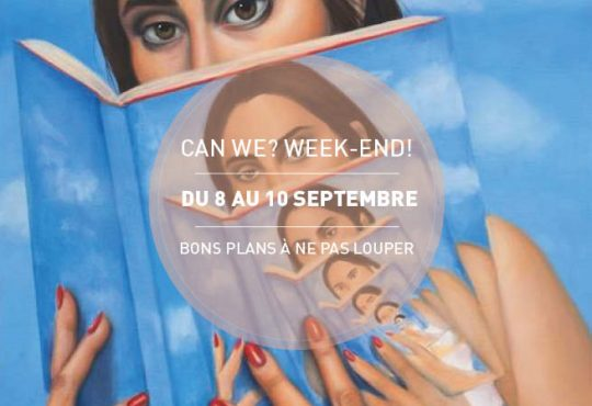 CAN WE? WEEK-END! // Les bons plans de la rentrée