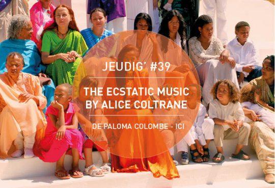 JEUDIG' #39 // Alice Coltrane, du jazz à l'ashram