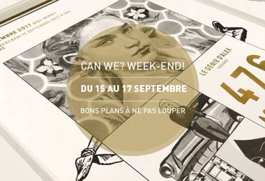 CAN WE? WEEK-END! // Cultur-et vous avec le top 5 des events du w-e