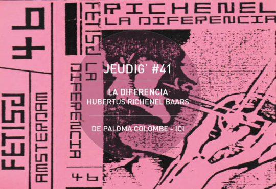 JEUDIG' #41 // L'acide douceur de Hubertus Richenel Baars