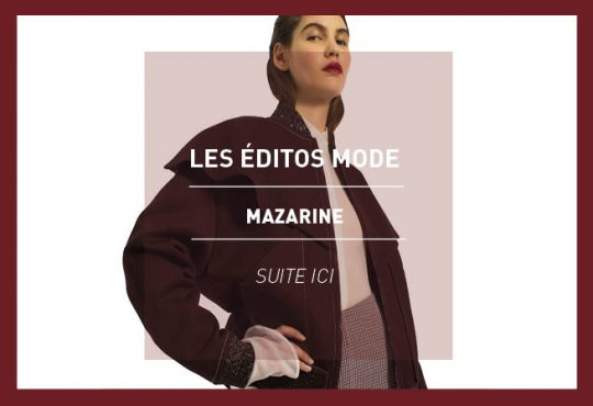 LES ÉDITOS MODE // Mazarine à la cour