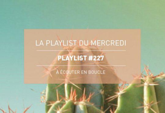 La Playlist du Mercredi #227