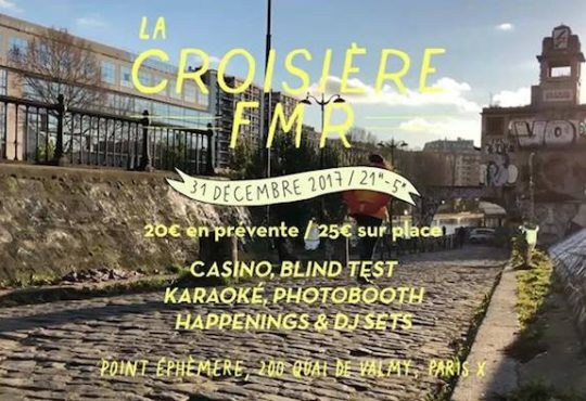 LA CROISIERE FMR SE MET SUR SON 31 @ LE POINT EPHEMERE – PARIS
