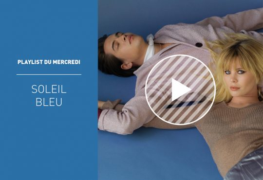 LA PLAYLIST DU MERCREDI DE SOLEIL BLEU