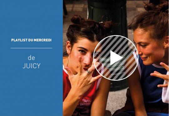 LA PLAYLIST DU MERCREDI DE JUICY